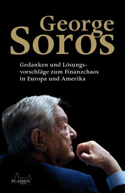 George Soros: Gedanken und Lösungsvorschläge zum Finanzchaos in Europa und Amerika von Neumüller,  Egbert, Soros,  George