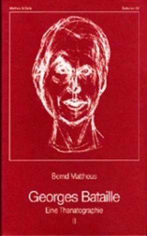 Georges Bataille. Eine Thanatographie II von Mattheus,  Bernd