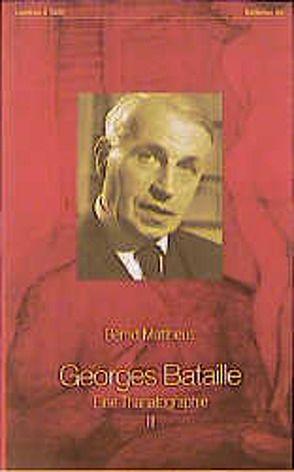Georges Bataille. Eine Thanatographie III von Mattheus,  Bernd
