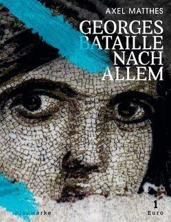 Georges Bataille nach Allem von Matthes,  Axel