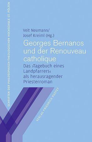 Georges Bernanos und der Renouveau catholique von Kreiml,  Josef, Neumann,  Veit