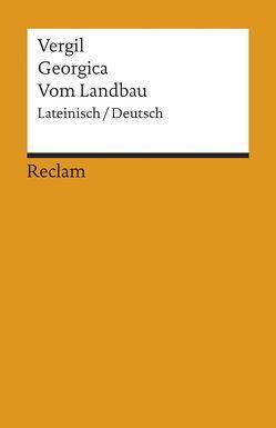 Georgica /Vom Landbau von Schönberger,  Otto, Vergil