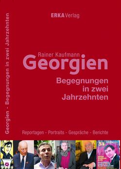 Georgien: Begegnungen in zwei Jahrzehnten von Kaufmann,  Rainer