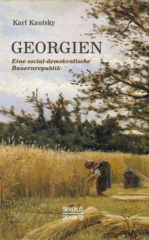 Georgien. Eine sozialdemokratische Bauernrepublik von Kautsky,  Karl