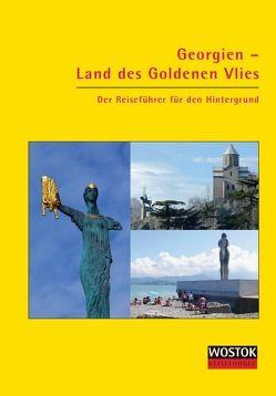 Georgien – Land des Goldenen Vlies von Franke,  Peter, Wollenweber,  Britta
