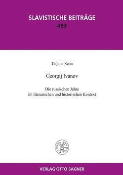 Georgij Ivanov. Die russischen Jahre im literarischen und historischen Kontext von Senn,  Tatjana