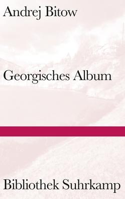 Georgisches Album von Bitow,  Andrej, Tietze,  Rosemarie