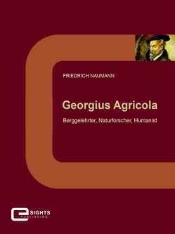Georgius Agricola von Naumann,  Friedrich