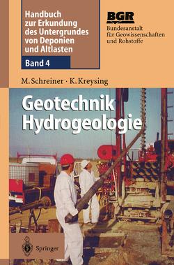 Geotechnik Hydrogeologie von Bundesanstalt für Geowissenschaften und Rohstoffe (BGR), Kreysing,  Klaus, Schreiner,  Matthias