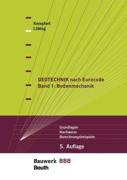 Geotechnik nach Eurocode Band 1: Bodenmechanik von Kempfert,  Hans-Georg, Lüking,  Jan