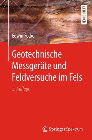 Geotechnische Messgeräte und Feldversuche im Fels von Fecker,  Edwin