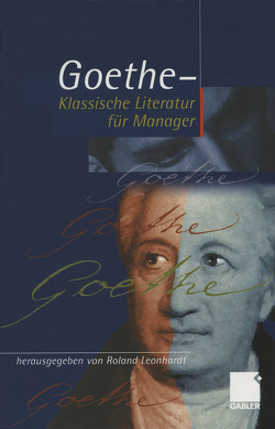 Geothe – Klassische Literatur für Manager von Leonhardt,  Roland