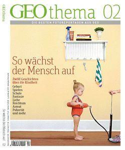 GEOthema 2/2012 – So wächst der Mensch auf von Gaede,  Peter-Matthias