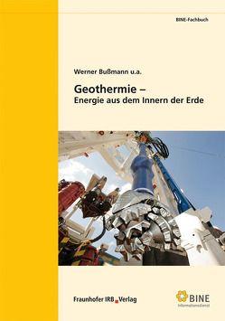 Geothermie – Energie aus dem Innern der Erde. von Bussmann,  Werner, u.a.