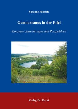 Geotourismus in der Eifel von Schmitz,  Susanne