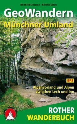 GeoWandern Münchner Umland von Lehmann,  Reinhold, Schön,  Kathrin