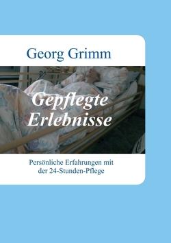 Gepflegte Erlebnisse von Grimm,  Georg
