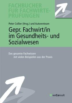 Gepr. Fachwirt/in im Gesundheits- und Sozialwesen von Collier,  Peter