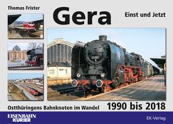 Gera – Einst und Jetzt von Frister,  Thomas