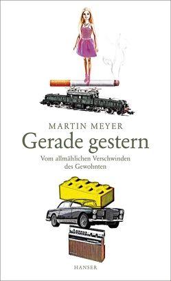 Gerade gestern von Meyer,  Martin