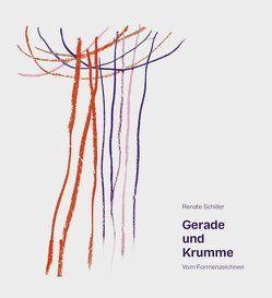 Gerade und Krumme von Schiller,  Renate