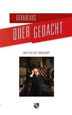 Geradeaus quergedacht von Imkamp,  Wilhelm