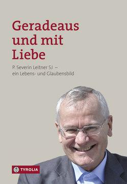 Geradeaus und mit Liebe von Bürgler,  Bernhard, Gmainer-Pranzl,  Franz