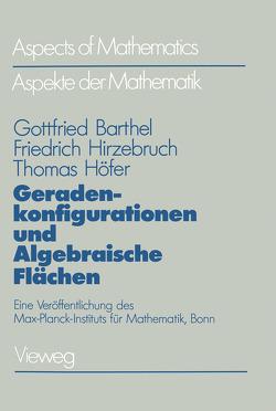 Geradenkonfigurationen und Algebraische Flächen von Barthel,  Gottfried, Hirzebruch,  Friedrich, Höfer,  Thomas