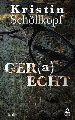 GER(a)ECHT von Schöllkopf,  Kristin