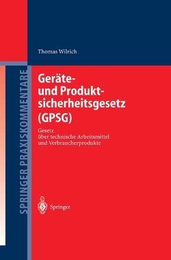 Geräte- und Produktsicherheitsgesetz (GPSG) von Wilrich,  Thomas