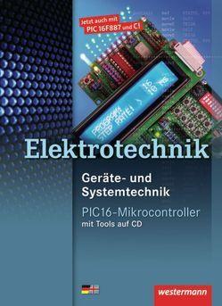 Geräte- und Systemtechnik / Elektrotechnik PIC16-Mikrocontroller von Esper,  Volker, Gemmel,  Stefan, Malburg,  Thomas, Stolzenburg,  Roland