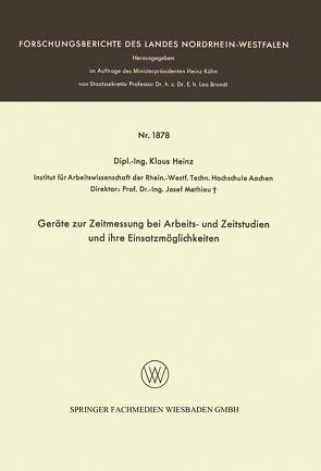 Geräte zur Zeitmessung bei Arbeits- und Zeitstudien und ihre Einsatzmöglichkeiten von Heinz,  Klaus