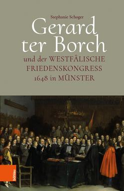 Gerard ter Borch und der westfälische Friedenskongress 1648 in Münster von Schoger,  Stephanie