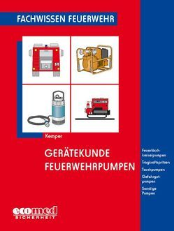 Gerätekunde Feuerwehrpumpen von Kemper,  Hans
