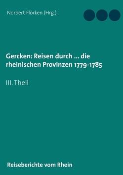 Gercken, Ph.W.: Reisen durch … die rheinischen Provinzen 1779-1785 von Flörken,  Norbert