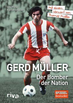 Gerd Müller – Der Bomber der Nation von Muras,  Udo, Strasser,  Patrick