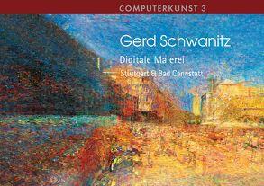 Gerd Schwanitz · Digitale Malerei · Stuttgart & Bad Cannstatt von Schwanitz,  Gerd