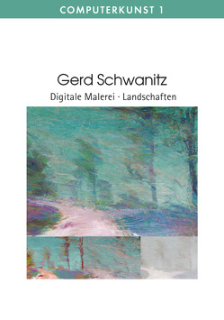 Gerd Schwanitz Digitale Malerei · Landschaften von Schwanitz,  Gerd