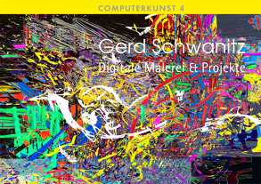 Gerd Schwanitz Digitale Malerei & Projekte von Schwanitz,  Gerd