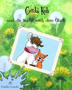Gerda Kuh und die Suche nach dem Glück von Gogolin,  Claudia
