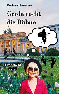 Gerda rockt die Bühne von Herrmann,  Barbara