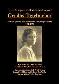 Gerdas Tagebücher von Goudsblom,  Johan, Goudsblom-Oestreicher,  Maria, Oestreicher,  Helly, Oestreicher-Laqueur,  Gerda M, Wiehn,  Erhard R