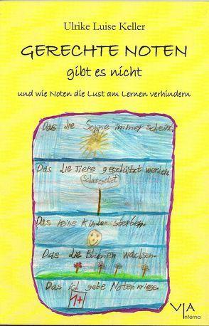 Gerechte Noten gibt es nicht von Keller,  Ulrike Luise