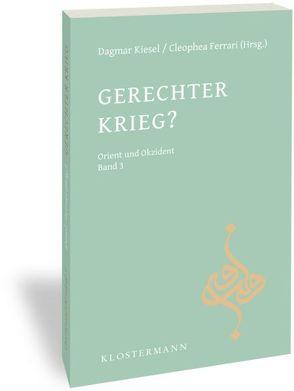 Gerechter Krieg? von Ferrari,  Cleophea, Kiesel,  Dagmar