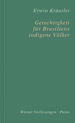 Gerechtigkeit für Brasiliens indigene Völker von Kräutler,  Erwin