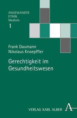 Gerechtigkeit im Gesundheitswesen von Daumann,  Frank, Knoepffler,  Nikolaus