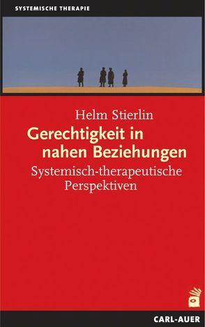 Gerechtigkeit in nahen Beziehungen von Stierlin,  Helm