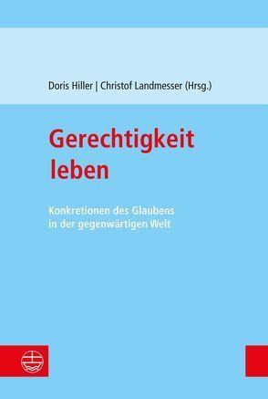 Gerechtigkeit leben von Hiller,  Doris, Landmesser,  Christof