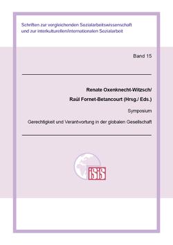Gerechtigkeit und Verantwortung in der globalen Gesellschaft von Fornet-Betancourt,  Raúl, Oxenknecht-Witzsch,  Renate