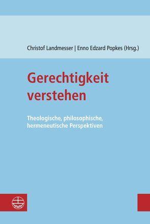 Gerechtigkeit verstehen von Landmesser,  Christof, Popkes,  Enno-Edzard